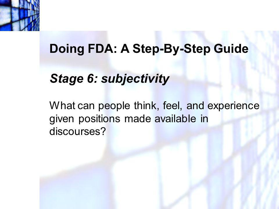 Doing FDA: A Step-By-Step Guide Stage 6: subjectivity