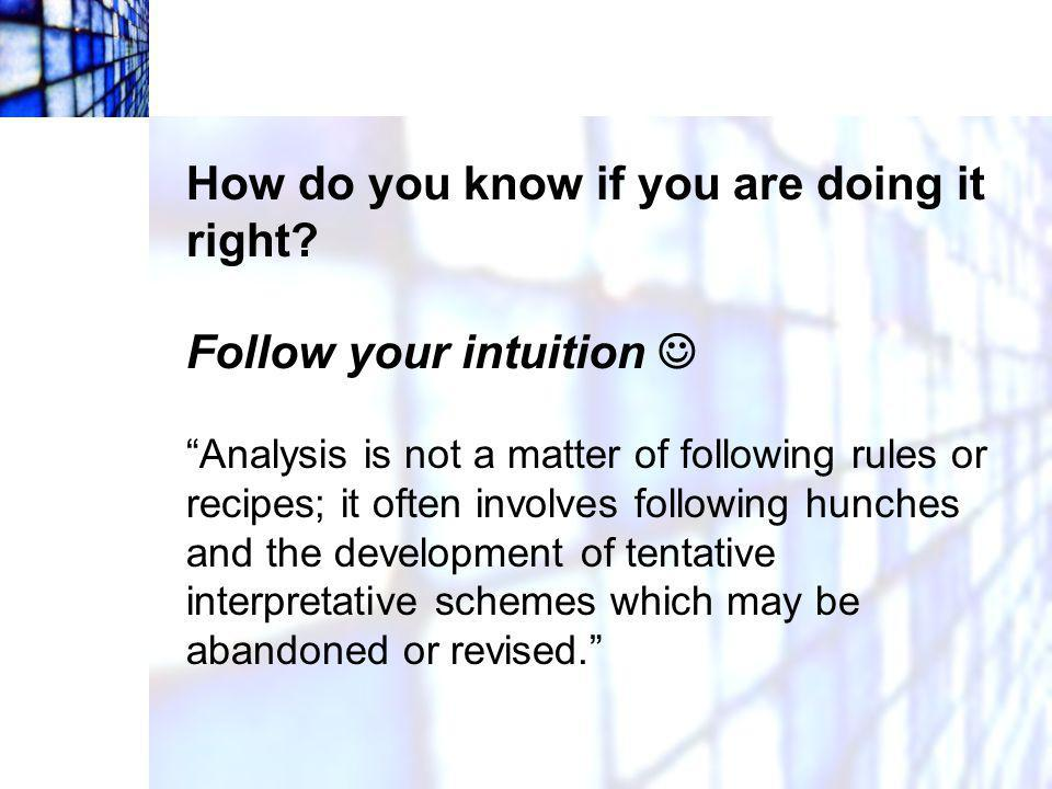 How do you know if you are doing it right Follow your intuition 