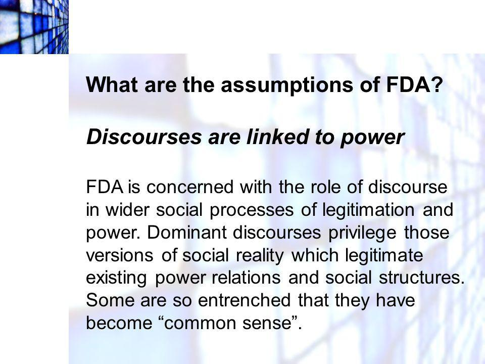What are the assumptions of FDA Discourses are linked to power