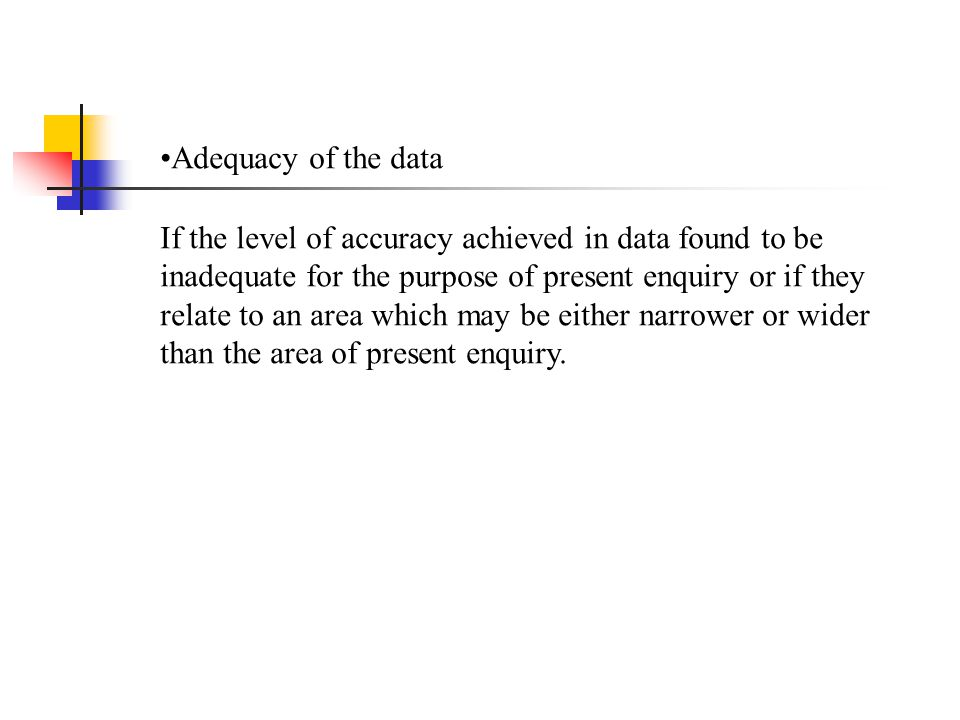 Adequacy of the data