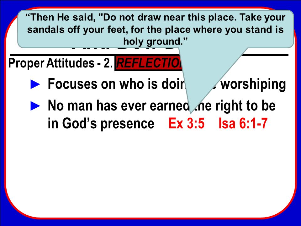 Focuses on who is doing the worshiping