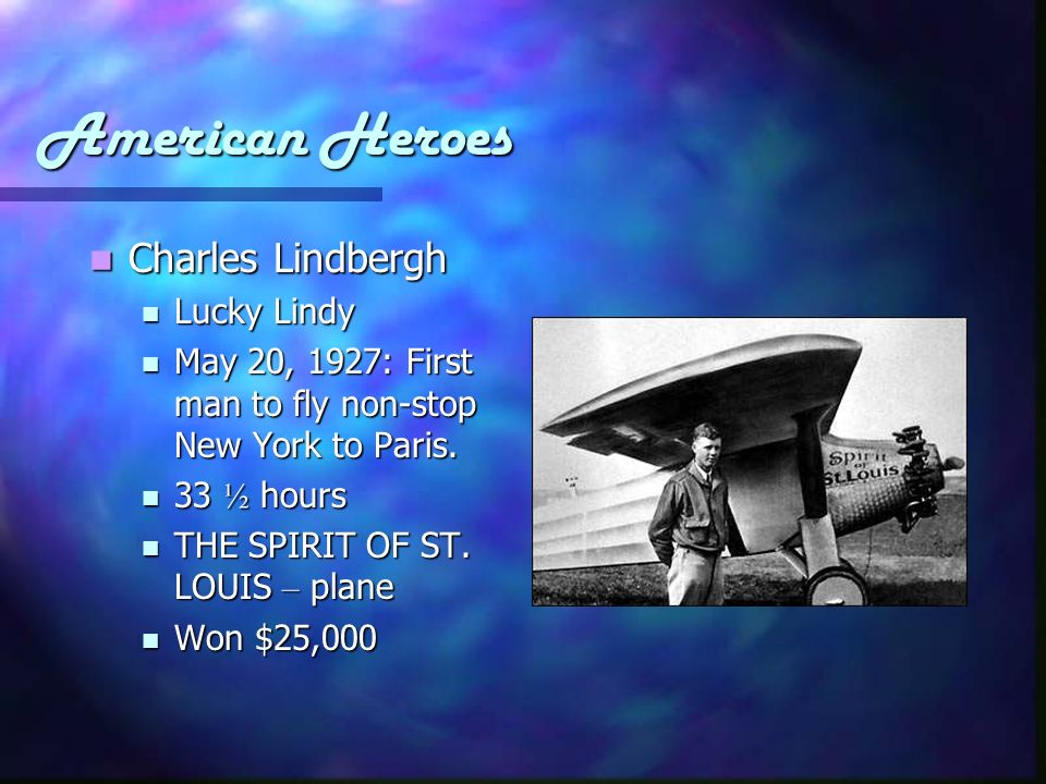 American Heroes Charles Lindbergh Lucky Lindy