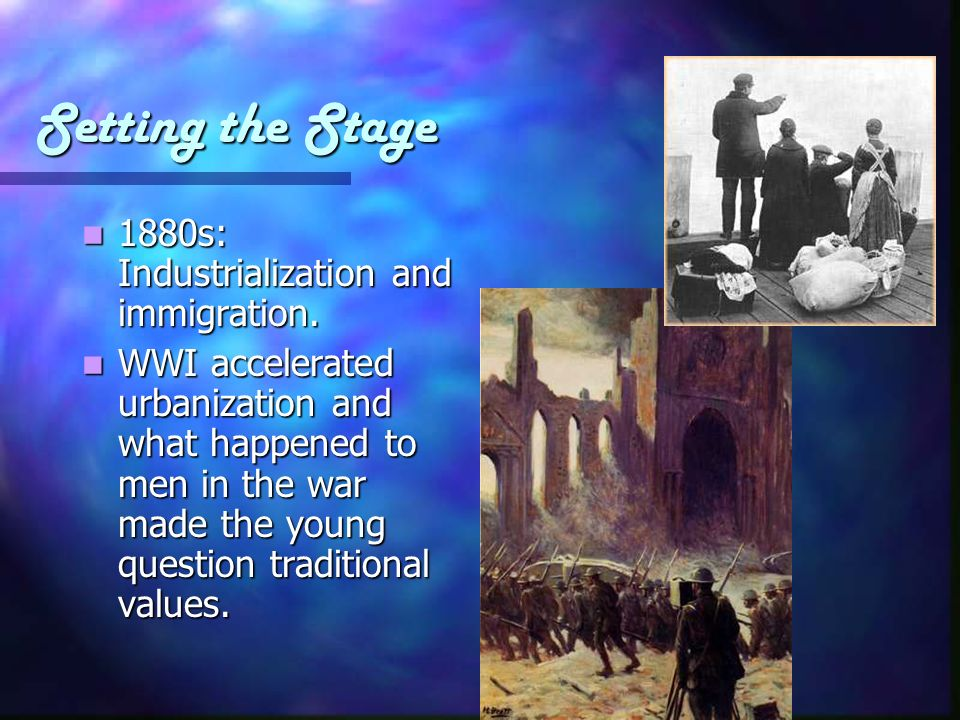 Setting the Stage 1880s: Industrialization and immigration.