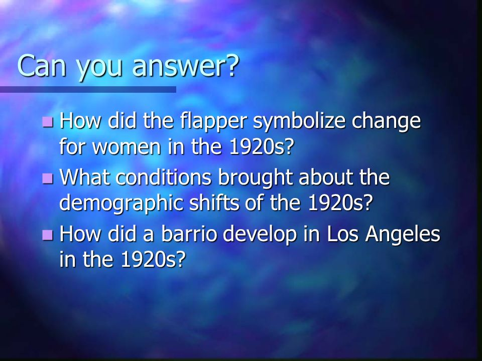 Can you answer How did the flapper symbolize change for women in the 1920s What conditions brought about the demographic shifts of the 1920s