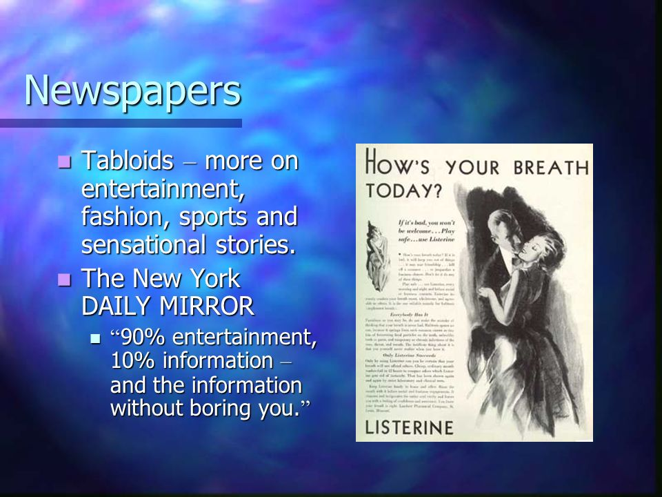 Newspapers Tabloids – more on entertainment, fashion, sports and sensational stories. The New York DAILY MIRROR.