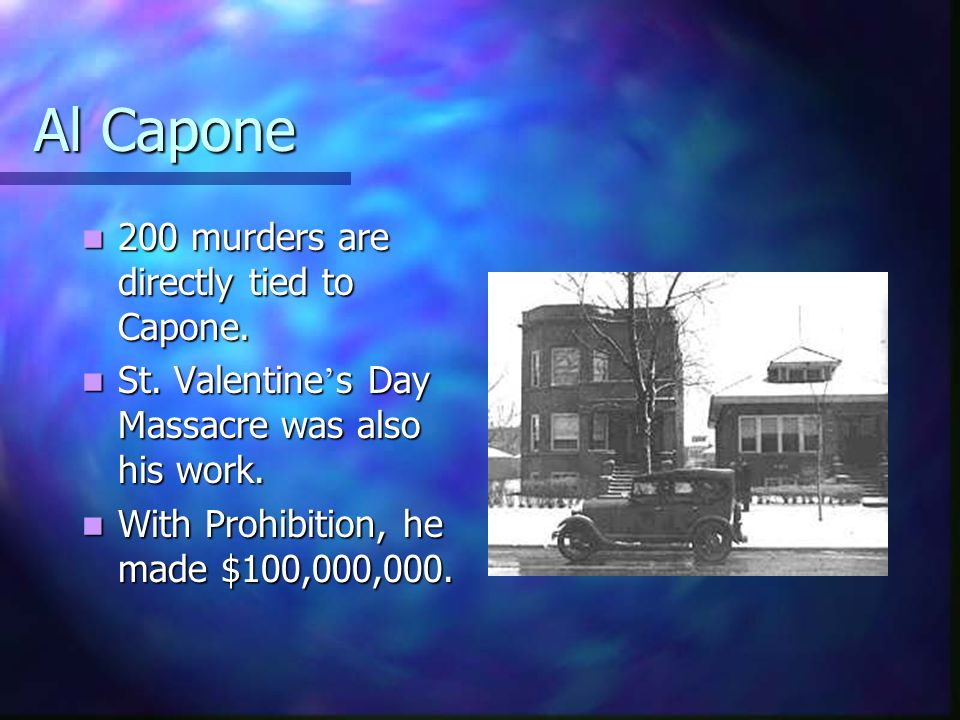 Al Capone 200 murders are directly tied to Capone.