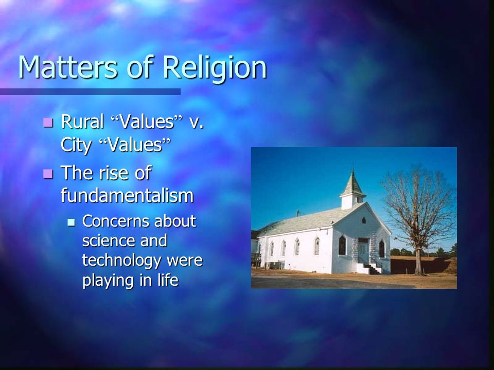 Matters of Religion Rural Values v. City Values