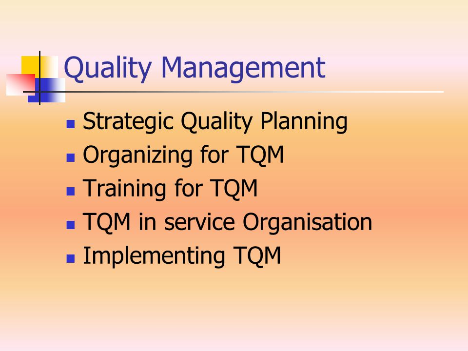 Quality Management Strategic Quality Planning Organizing for TQM