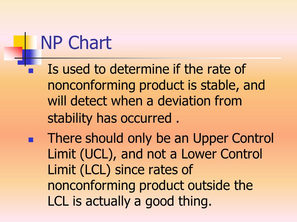 NP Chart Is used to determine if the rate of nonconforming product is stable, and will detect when a deviation from stability has occurred .
