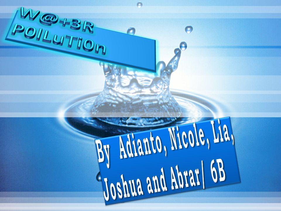 By Adianto, Nicole, Lia, Joshua and Abrar/ 6B