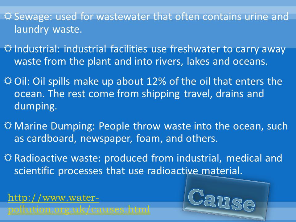 Sewage: used for wastewater that often contains urine and laundry waste.