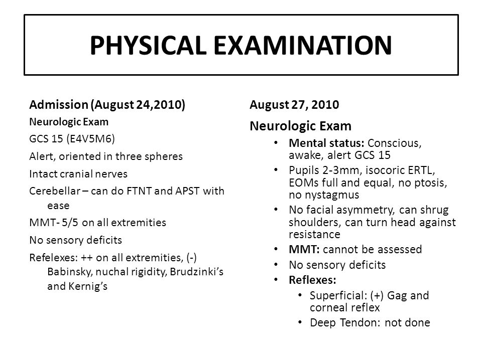 PHYSICAL EXAMINATION Neurologic Exam Admission (August 24,2010)