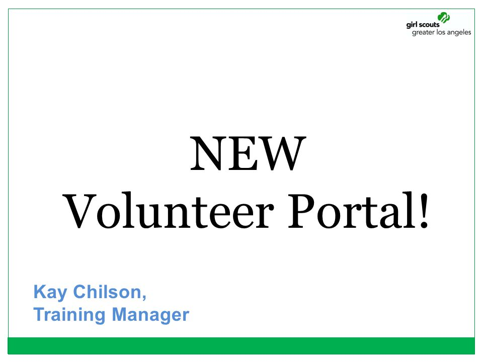 NEW Volunteer Portal! Kay Chilson, Training Manager
