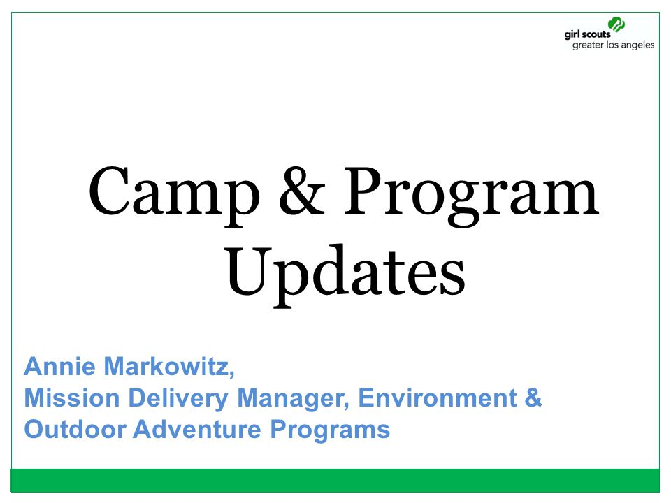 Camp & Program Updates Annie Markowitz,