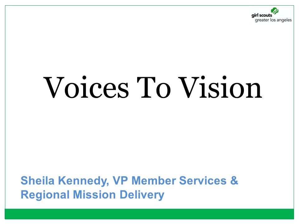 Voices To Vision Sheila Kennedy, VP Member Services & Regional Mission Delivery
