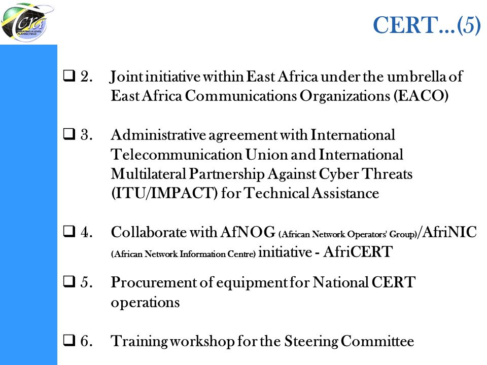 CERT…(5) 2. Joint initiative within East Africa under the umbrella of East Africa Communications Organizations (EACO)