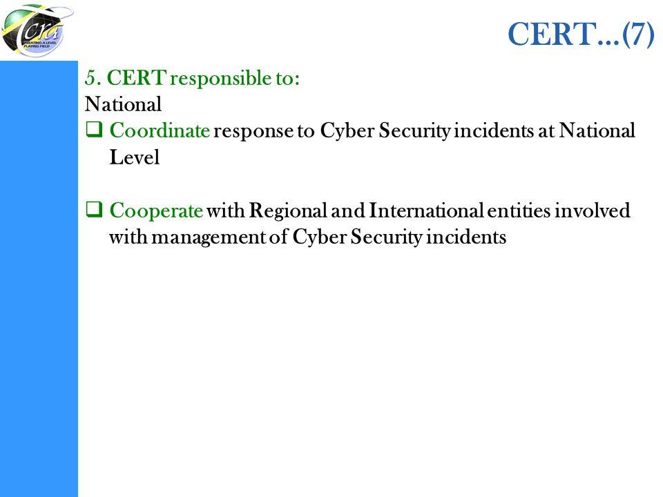 CERT…(7) 5. CERT responsible to: National