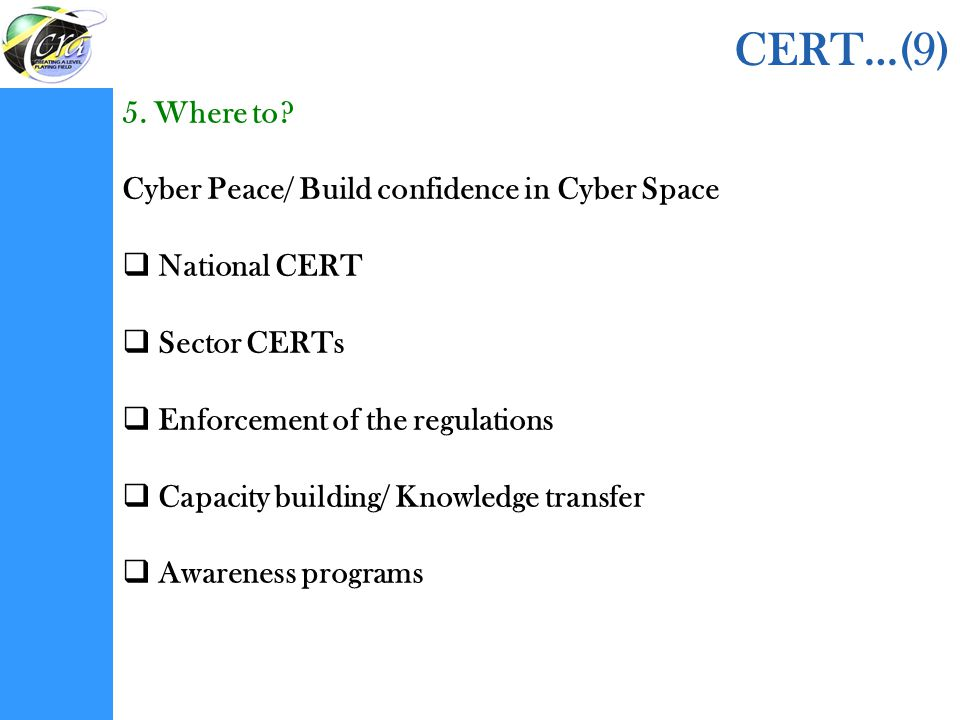 CERT…(9) 5. Where to Cyber Peace/ Build confidence in Cyber Space