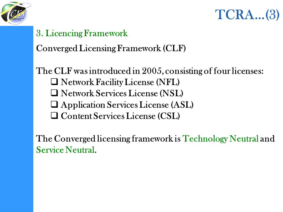 TCRA…(3) 3. Licencing Framework Converged Licensing Framework (CLF)