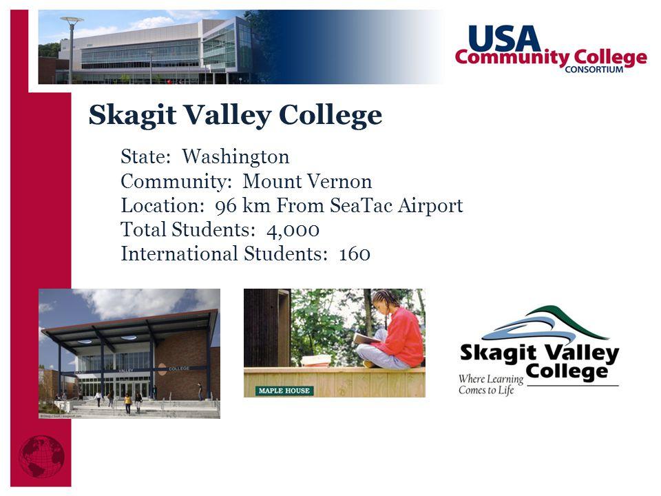 Skagit Valley College State: Washington Community: Mount Vernon