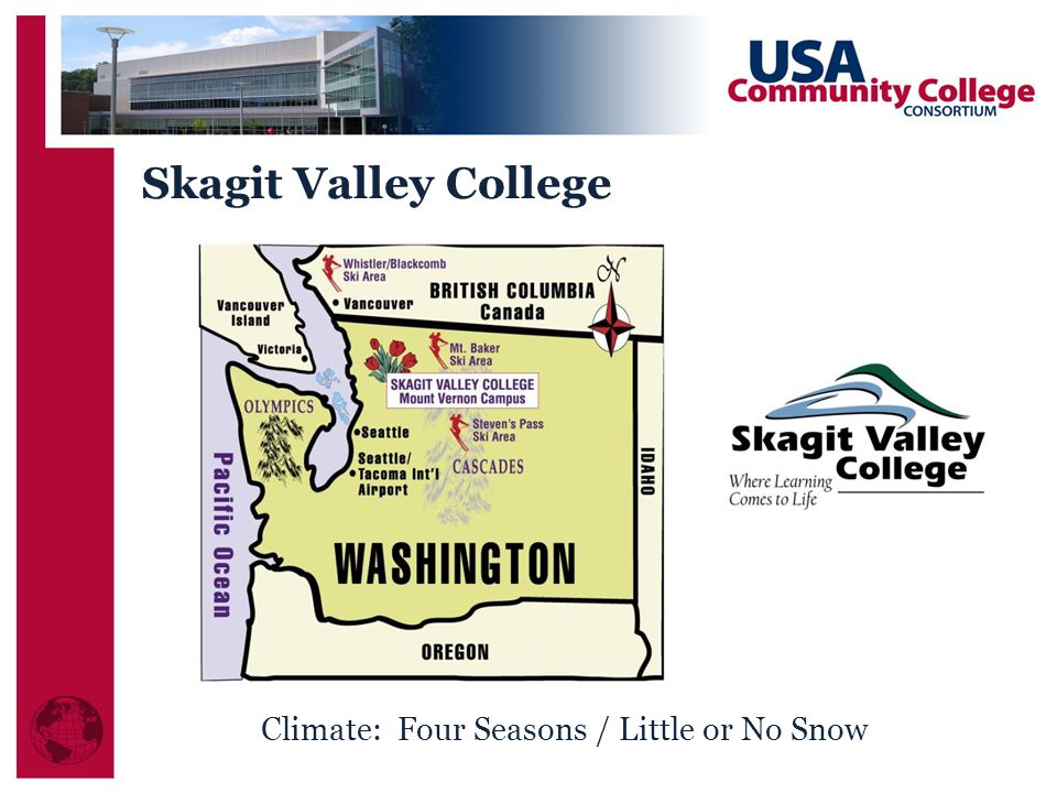 Skagit Valley College Climate: Four Seasons / Little or No Snow