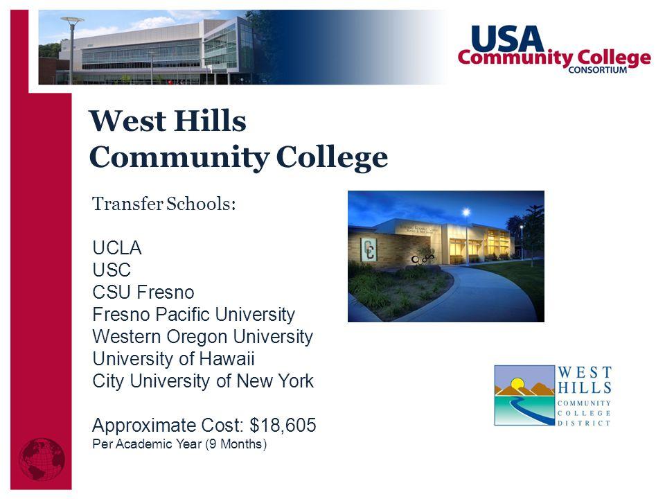 West Hills Community College Transfer Schools: UCLA USC CSU Fresno