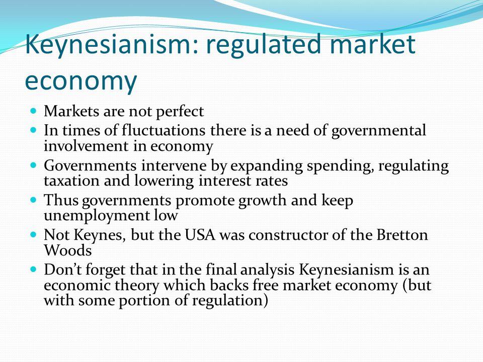 Keynesianism: regulated market economy