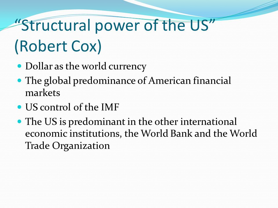 Structural power of the US (Robert Cox)