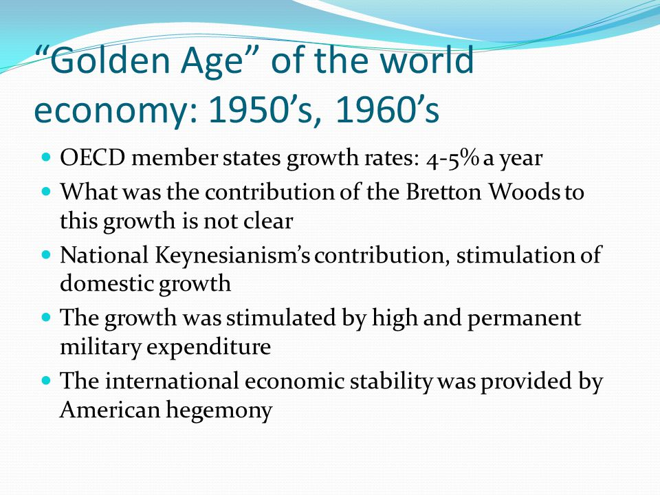 Golden Age of the world economy: 1950's, 1960's