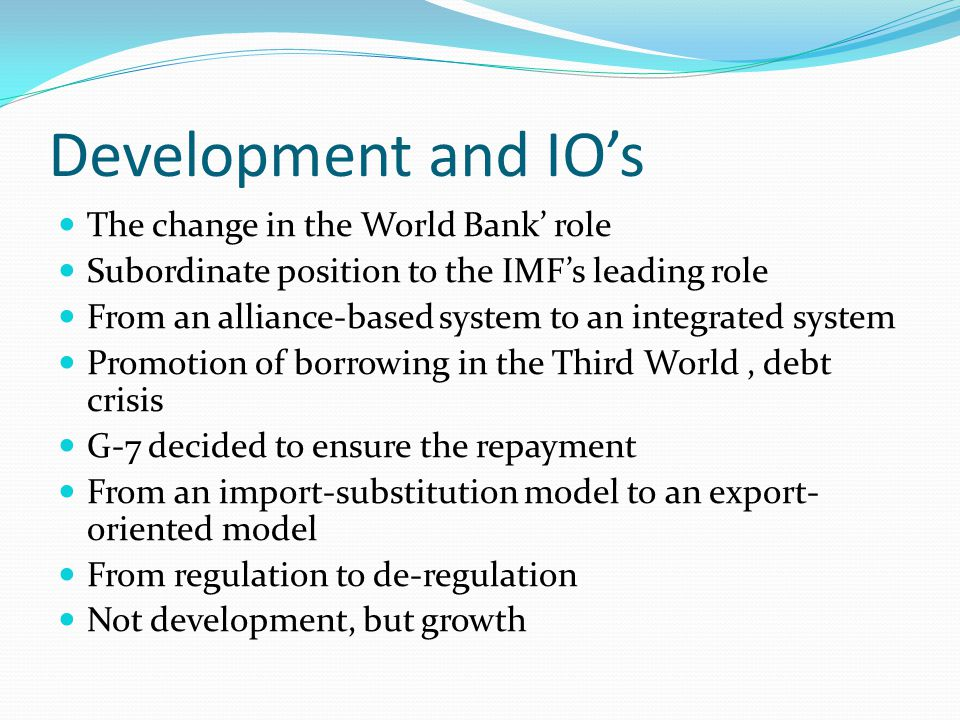 Development and IO's The change in the World Bank' role