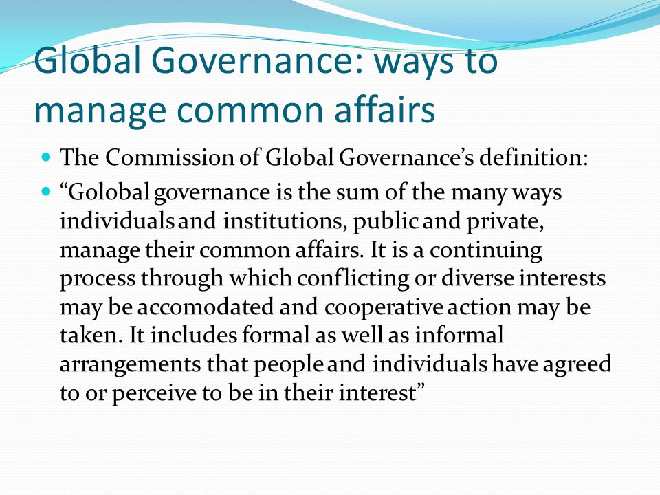 Global Governance: ways to manage common affairs