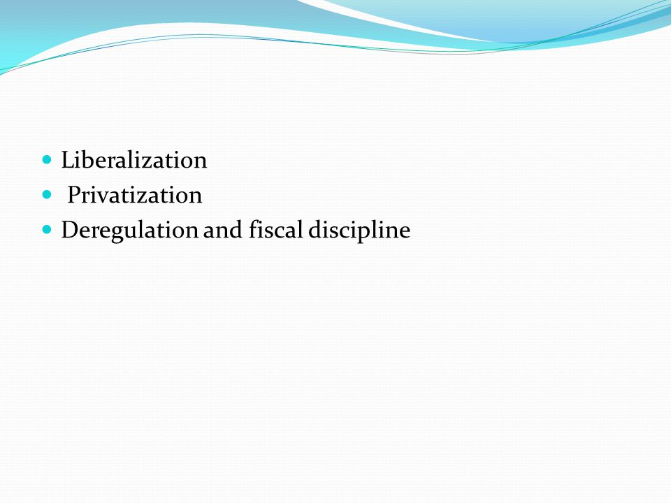 Liberalization Privatization Deregulation and fiscal discipline