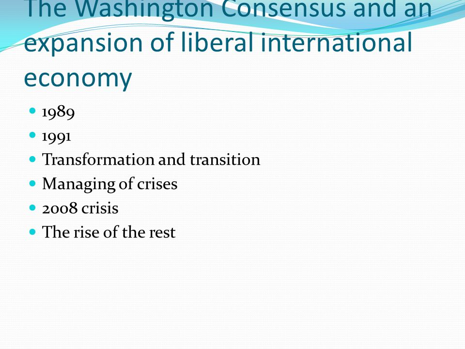 The Washington Consensus and an expansion of liberal international economy