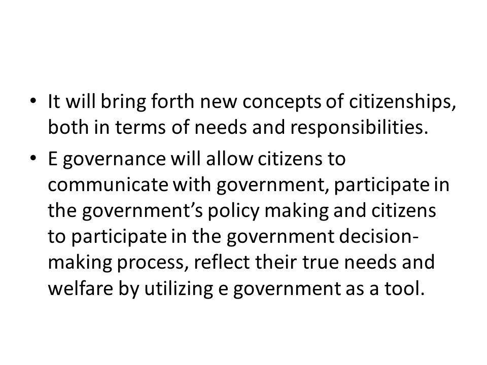 It will bring forth new concepts of citizenships, both in terms of needs and responsibilities.