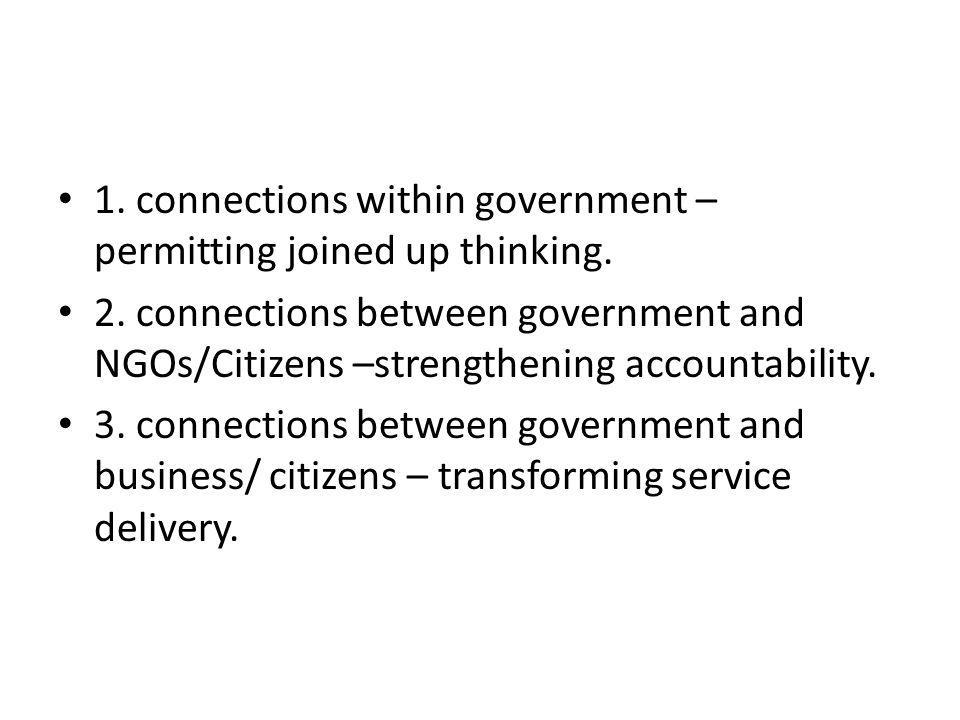 1. connections within government – permitting joined up thinking.
