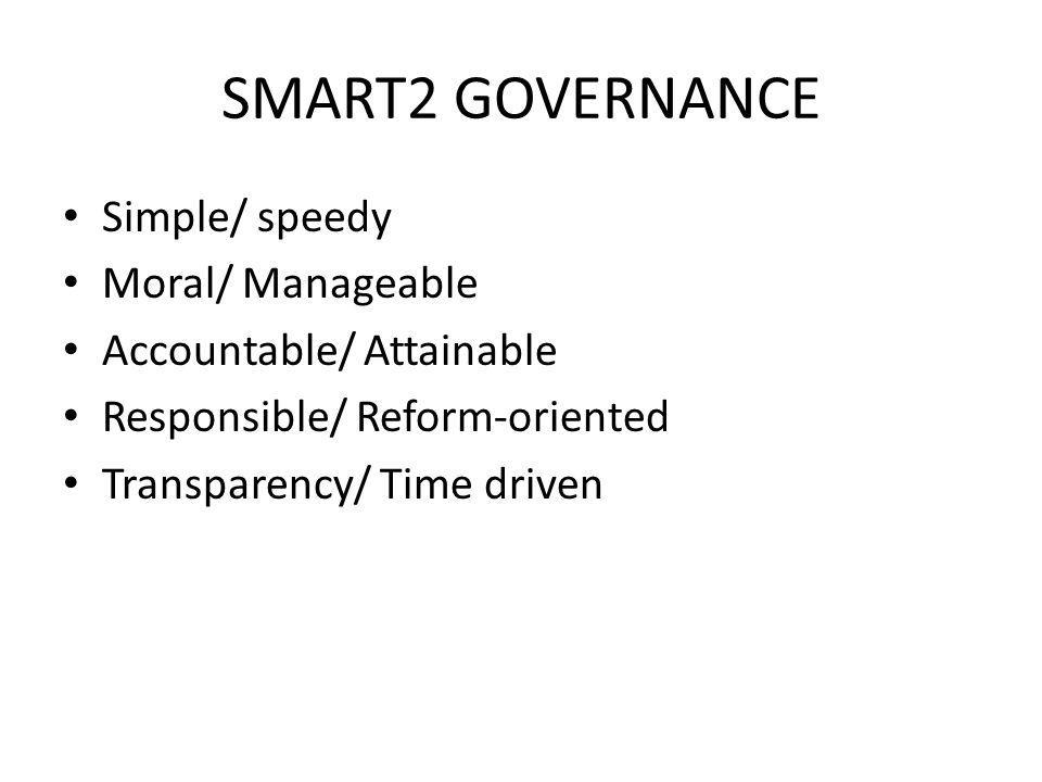 SMART2 GOVERNANCE Simple/ speedy Moral/ Manageable