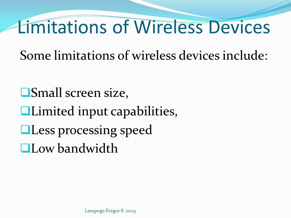 Limitations of Wireless Devices