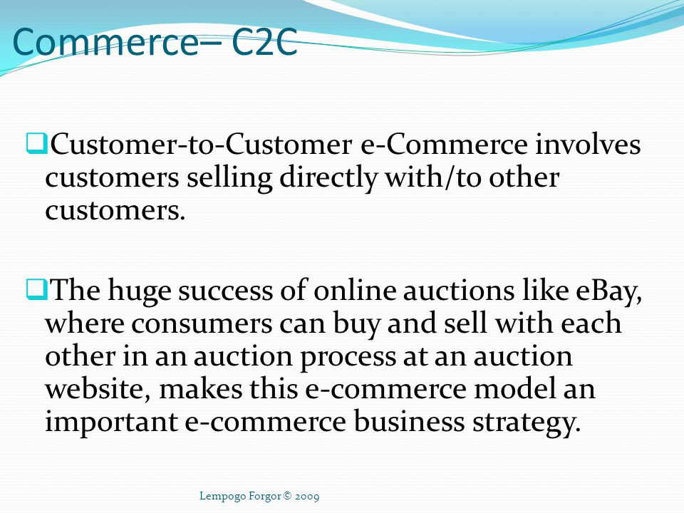 Customer-to-Customer e-Commerce– C2C