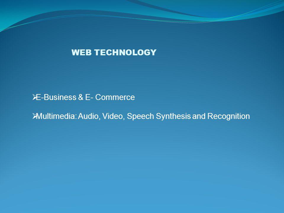 WEB TECHNOLOGY E-Business & E- Commerce