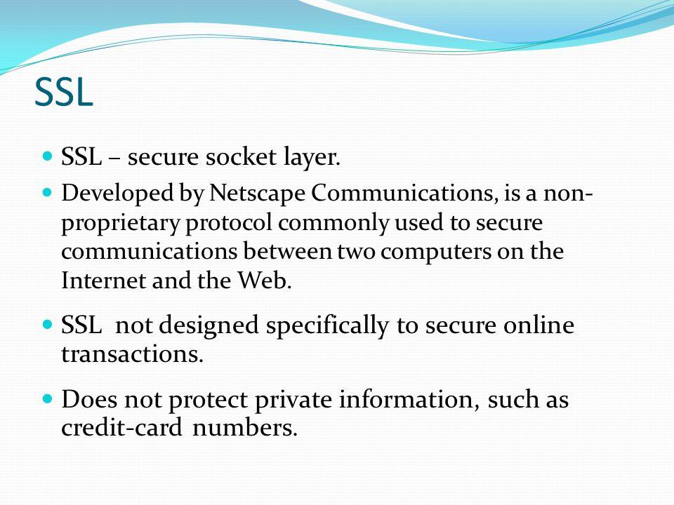 SSL SSL – secure socket layer.