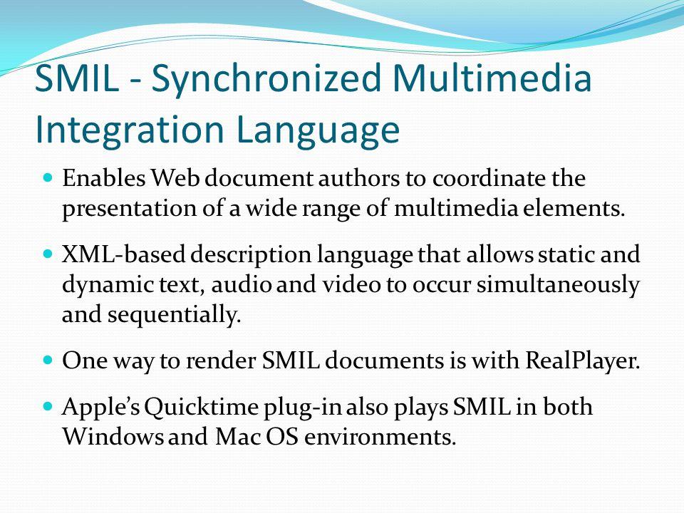 SMIL - Synchronized Multimedia Integration Language
