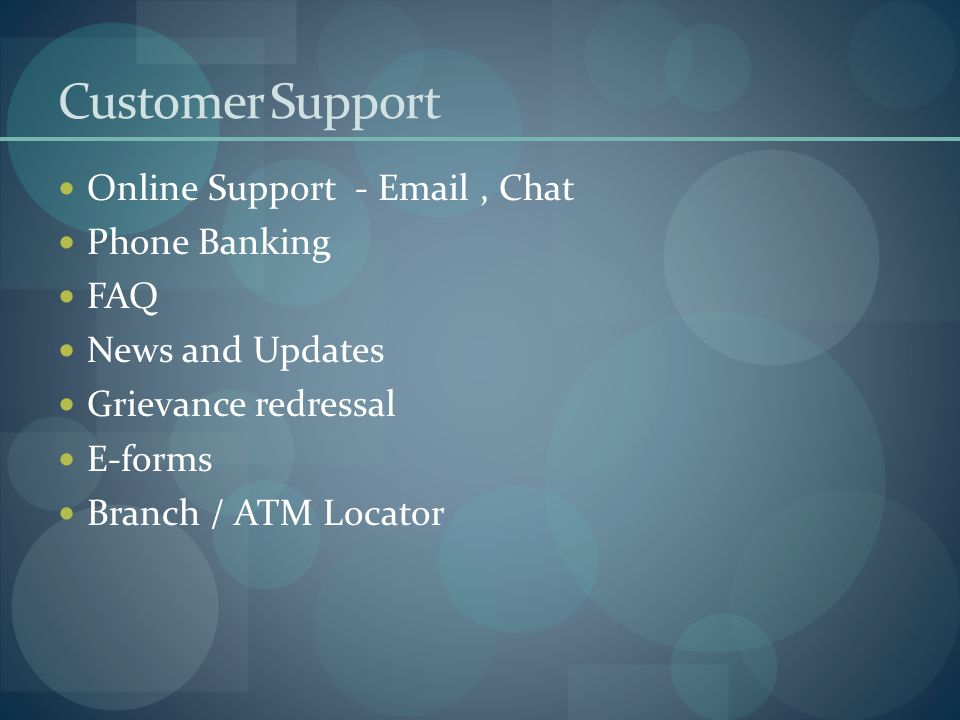 Customer Support Online Support - Email , Chat Phone Banking FAQ