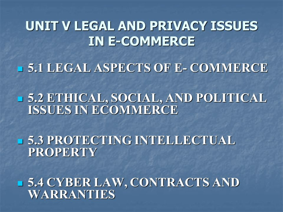 UNIT V LEGAL AND PRIVACY ISSUES IN E-COMMERCE
