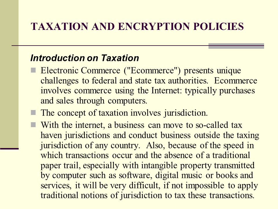 TAXATION AND ENCRYPTION POLICIES