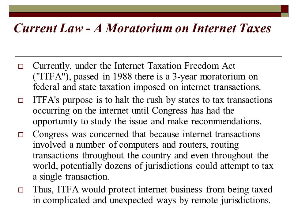 Current Law - A Moratorium on Internet Taxes