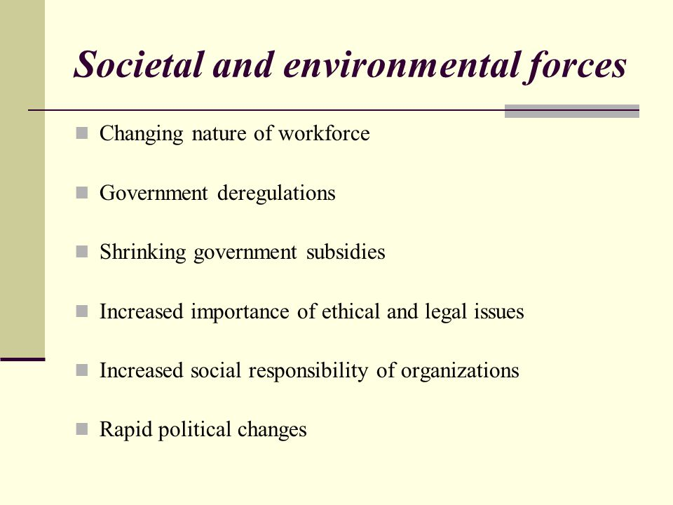 Societal and environmental forces