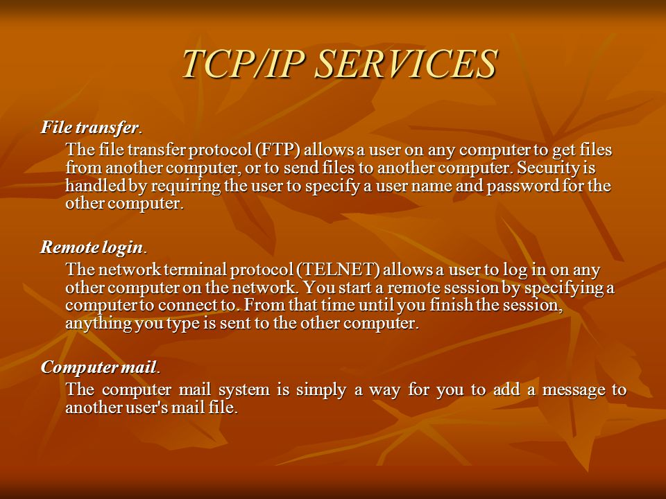 TCP/IP SERVICES File transfer.