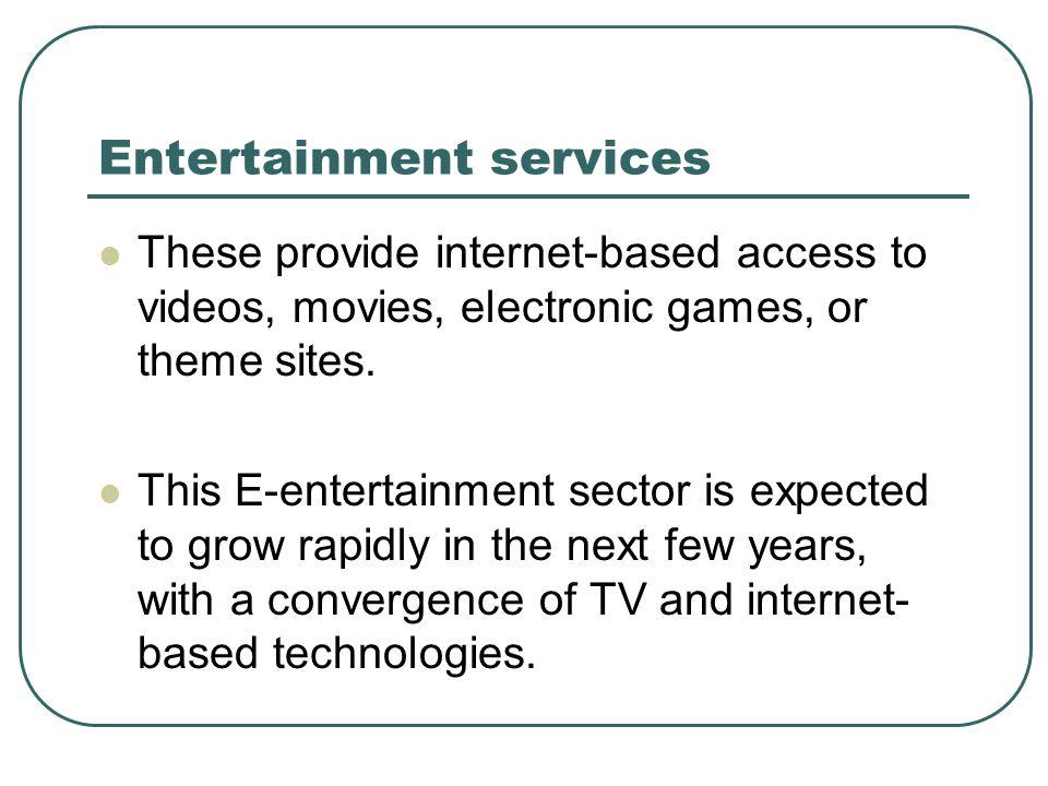 Entertainment services