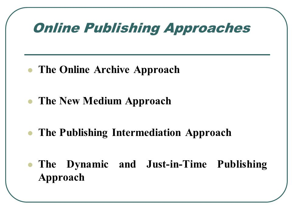 Online Publishing Approaches