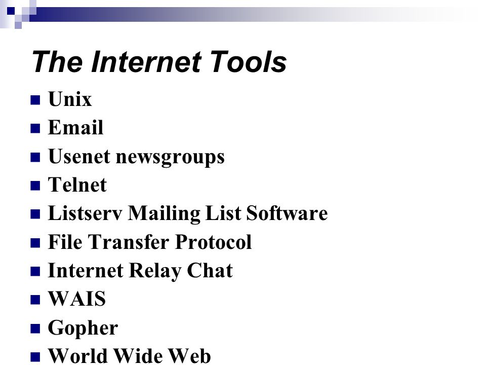 The Internet Tools Unix Email Usenet newsgroups Telnet